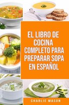 EL LIBRO DE COCINA COMPLETO PARA PREPARAR SOPA EN ESPAÑOL