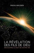 La revelation des fils de Dieu - Decouvrez le but de votre vie