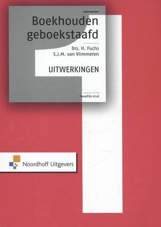 Boekhouden geboekstaafd 1 / deel Uitwerkingen - Wim Broerse |