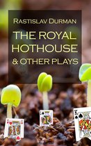 The royal hothouse and other plays