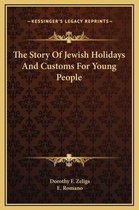 The Story of Jewish Holidays and Customs for Young People