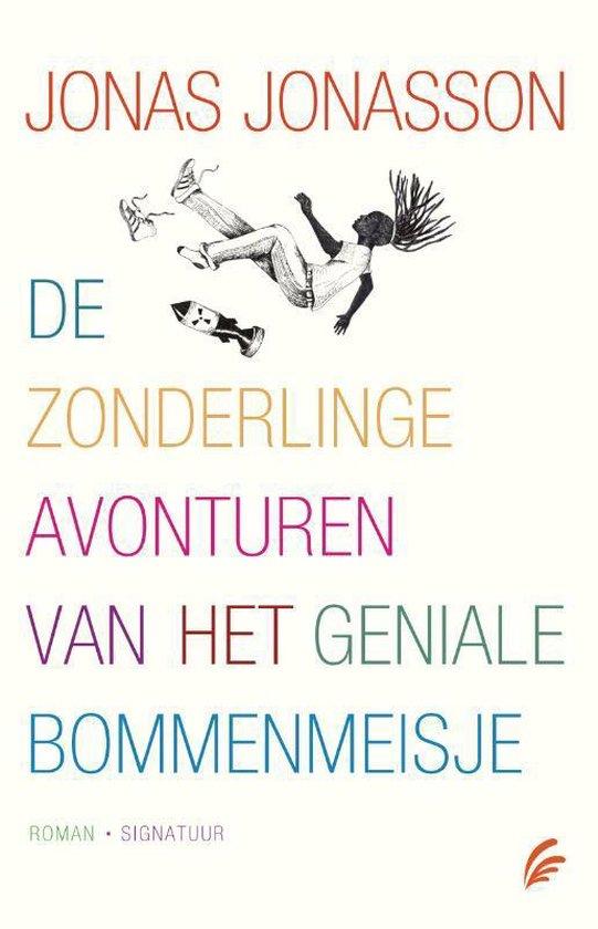 Boek cover De zonderlinge avonturen van het geniale bommenmeisje van Jonas Jonasson (Paperback)