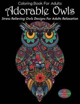 Coloring Book For Adults Adorable Owls Stress Relieving Owls Designs For Adults Relaxation