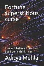 Fortune superstitious curse