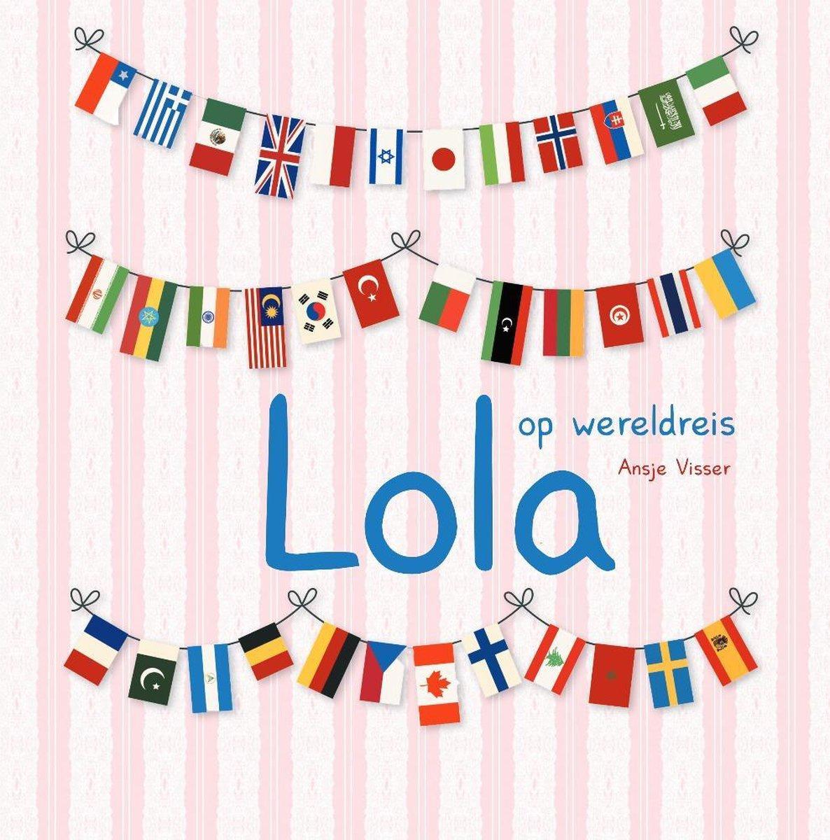 Lola op wereldreis - Een interactief reisboek voor nieuwsgierige kinderen