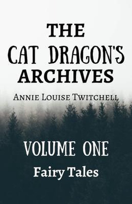 The Cat Dragon's Archive: Volume One