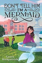 Don't Tell Him I'm a Mermaid