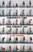 Femininity, Time and Feminist Art
