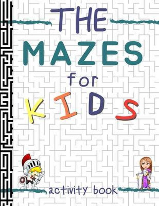 The Mazes For Kids Activity Book