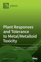 Plant Responses and Tolerance to Metal/Metalloid Toxicity