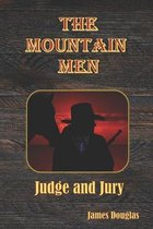 The Mountain Men: Judge and Jury