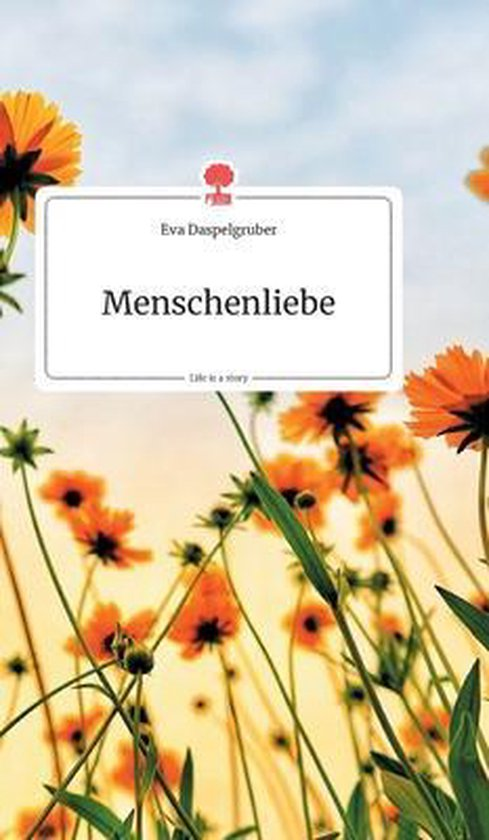 Menschenliebe. Life is a Story - story.one