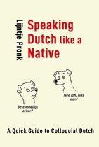 Speaking Dutch like a Native