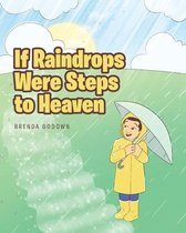 If Raindrops Were Steps to Heaven