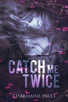 Catch Me Twice: A stand-alone second chance romance