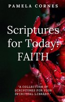 Scripture for Today: FAITH