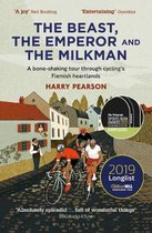 The Beast, the Emperor and the Milkman : A Bone-shaking Tour through Cycling's Flemish Heartlands