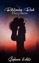 Relationship Road: A Poetry Collection
