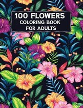 100 Flowers Coloring Book For Adults