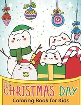 It's Christmas Day! Coloring Book for Kids
