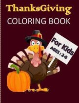 Thanksgiving Coloring Book for Kids Ages 2-8: Super Fun Thanksgiving Activities 43 Big & Fun Designs A Fun Kid Activity Book For Toddlers, Pre-Schoolers, and Kids 2-8