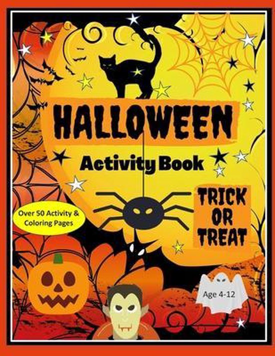 Halloween Activity Book, Trick or Treat. Over 50 Activity & Coloring Pages Age 4-12