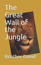 The Great Wall of the Jungle