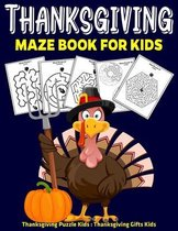 Thanksgiving Maze Book For Kids: Thanksgiving Puzzle Kids