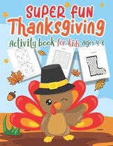 Super Fun Thanksgiving Activities Book for Kids Ages 4-8