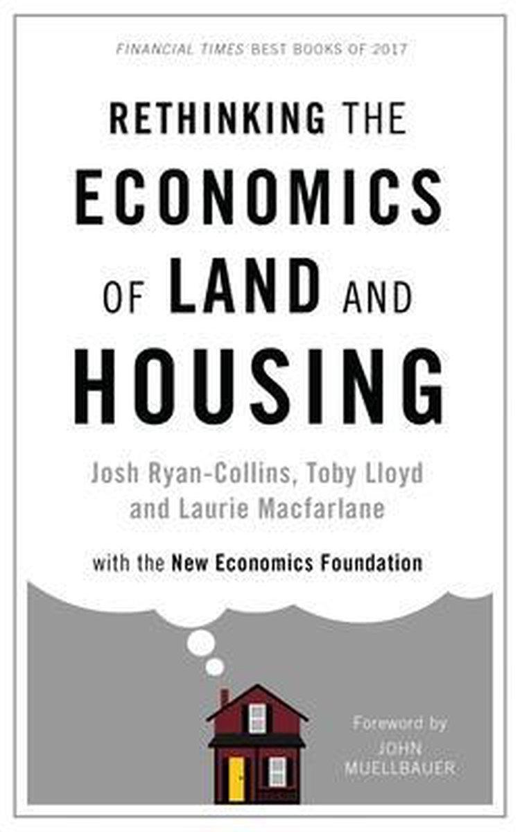 Rethinking the Economics of Land and Housing - Josh Ryan-Collins