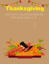 Thanksgiving Activity Coloring Book For Kids Ages 5-9