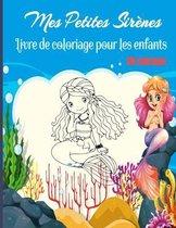 Mes Petites Sirenes Livre de coloriage pour les enfants