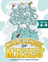 Challenge of Mazes for Kids 4-8