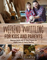 Weekend Whittling For Kids And Parents