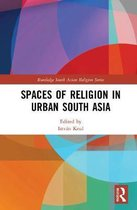 Spaces of Religion in Urban South Asia