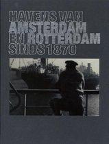Havens van Amsterdam en Rotterdam sinds 1870