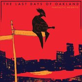 Last Days Of Oakland (LP)