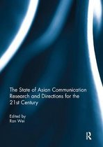 The State of Asian Communication Research and Directions for the 21st Century