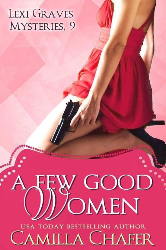 Boek cover A Few Good Women (Lexi Graves Mysteries, 9) van Camilla Chafer (Onbekend)