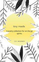 Tiny Reads: A Poetry Collection for On The Go Spirits