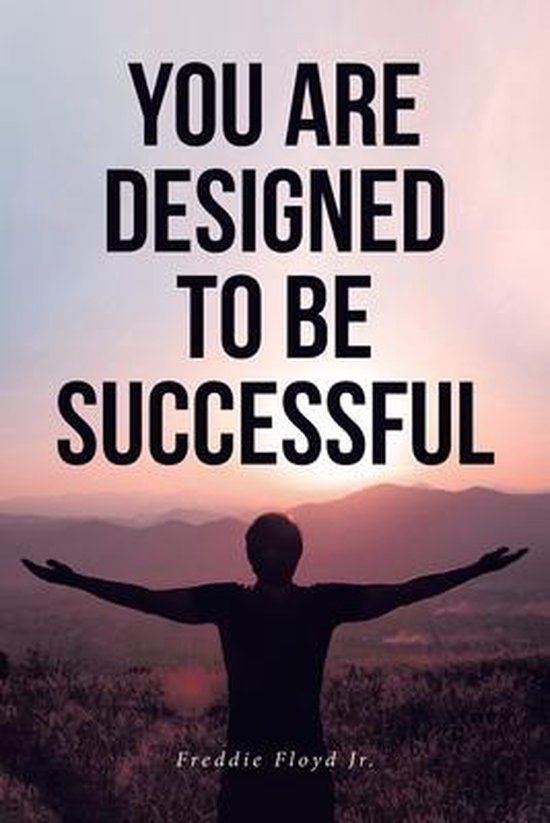 You Are Designed to Be Successful