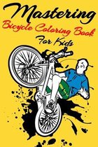Mastering Bicycle Coloring Book For Kids
