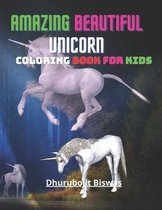 Amazing Beautiful Unicorn Coloring Book For Kids