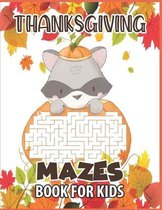 Thanksgiving mazes book for kids: A Fun Interactive Puzzle Book Gift For Toddlers Pre-Schoolers and Children 2-6 - Thanksgiving Gift for Kids who love