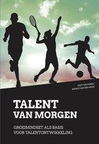 Boek cover Talent van morgen van Bart Heuvingh (Paperback)