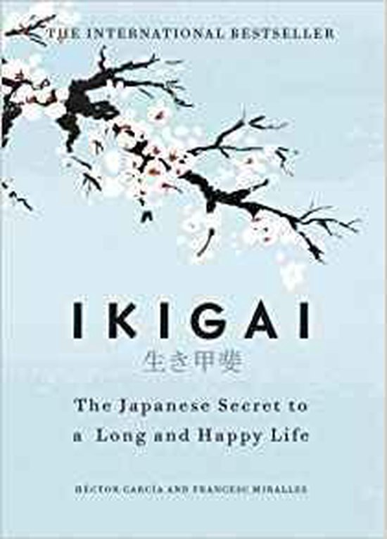 Ikigai : The Japanese secret to a long and happy life