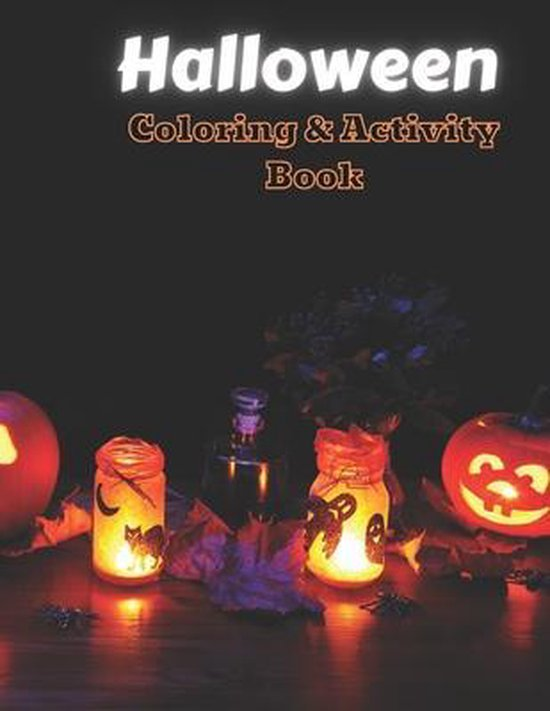 Halloween Coloring and Activity Book: Kids Halloween Book, Children Coloring Workbooks for Kids Boys, Girls and Toddlers Ages 2-4, 4-8