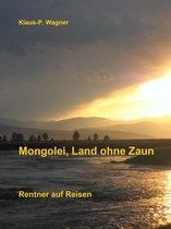 Mongolei, Land ohne Zaun