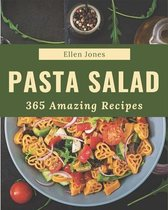 365 Amazing Pasta Salad Recipes
