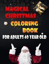 Magical Christmas Coloring Book For Adults 40 Year Old